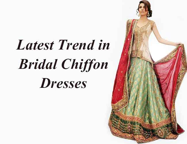 Latest Trend in Bridal Chiffon Dresses