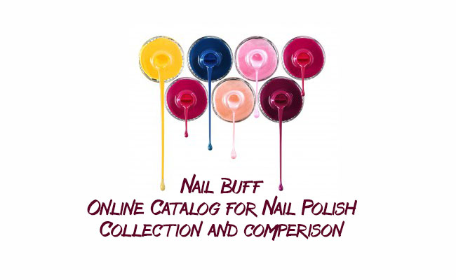 Nail Buff Online Catalogue for Nail Polish Collection and Comparison