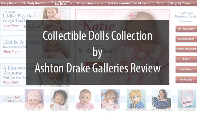 Collectible Dolls Collection by Ashton Drake Galleries Review