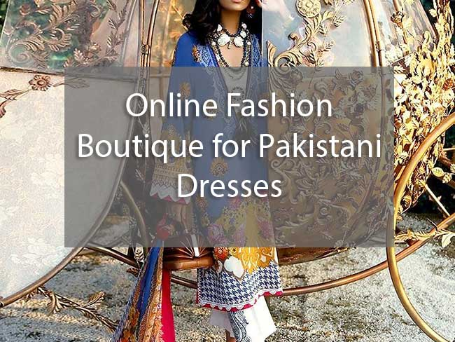 Online Fashion Boutique for Pakistani Dresses