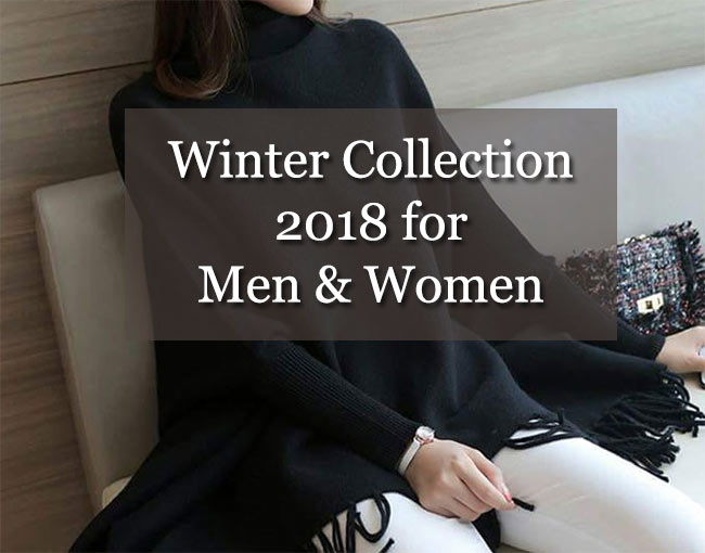 Winter Collection 2018 for Men and Women