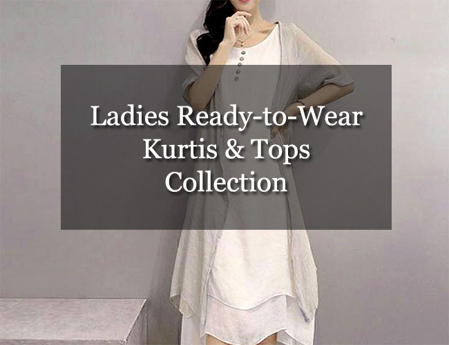 Ladies Ready-to-Wear Kurtis and Tops Collection