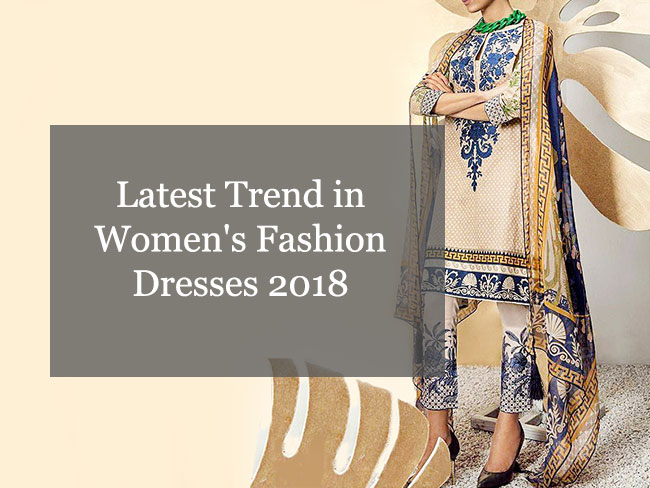 Latest Trend in Women's Fashion Dresses 2018